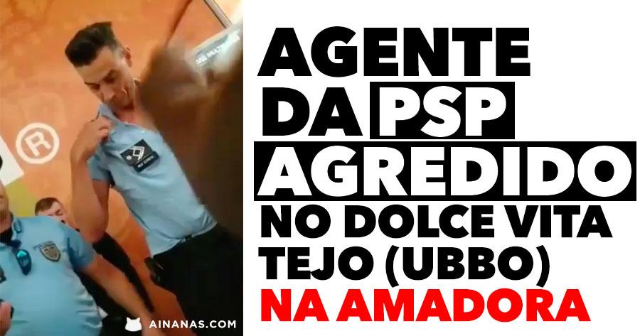 Agente da PSP AGREDIDO no Dolce Vita Tejo (Ubbo) na Amadora