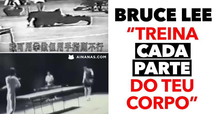 BRUCE LEE: treina cada parte do teu corpo