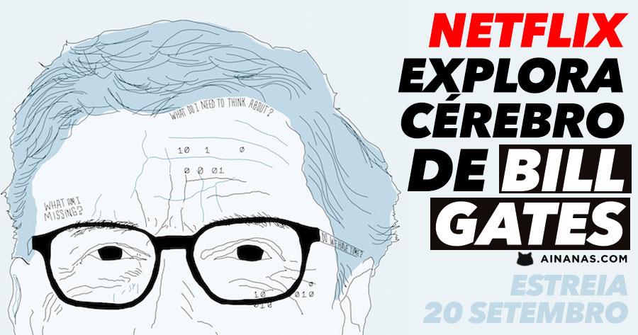 NETFLIX explora o cérebro de BILL GATES
