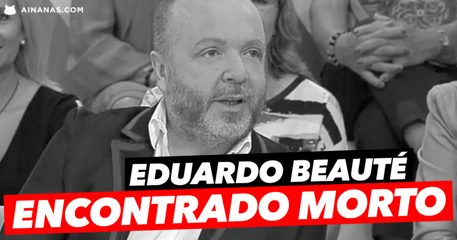 EDUARDO BEAUTÉ encontrado morto