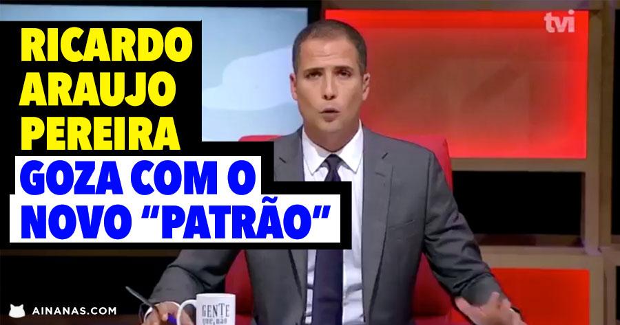 Ricardo Araújo Pereira goza com o novo