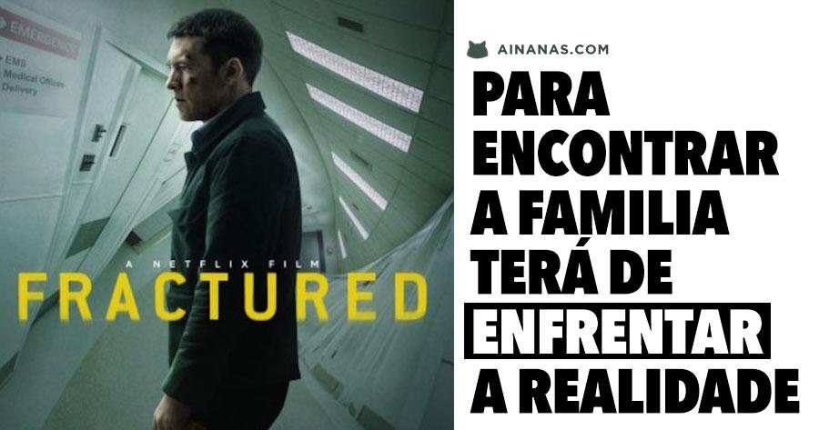 FRACTURED: novo filme Netflix para mexer com os teus nervos