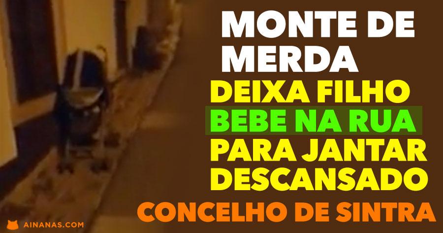 VERGONHOSO: pais deixam bebé na rua enquanto jantam (Sintra)