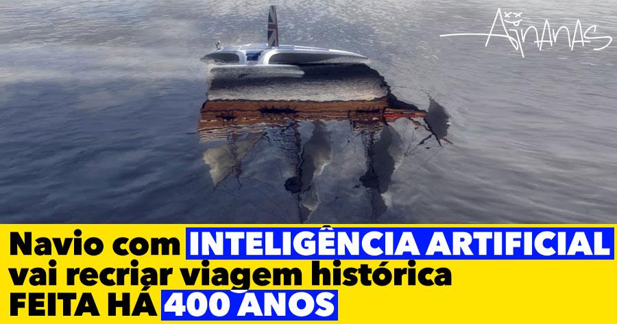NAVIO AUTÓNOMO vai recriar viagem história realizada há 400 anos
