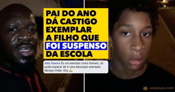 PAI DO ANO dá castigo exemplar a filho que foi suspenso da escola
