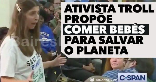 Ativista TROLL sugere comer bebés para salvar o Planeta