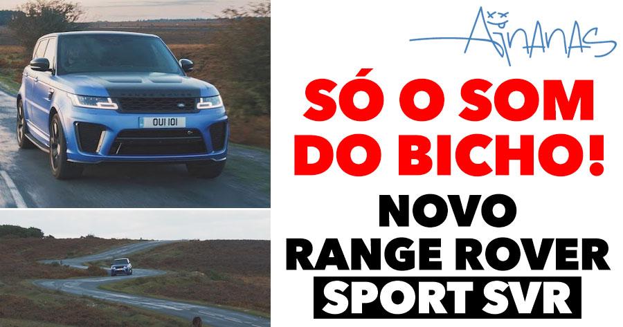 SÓ O SOM DO BICHO vai dar-te vontade de ter o novo Range Rover Sport SVR